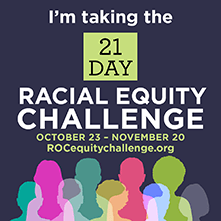I'm taking the 21 day racial equity challenge